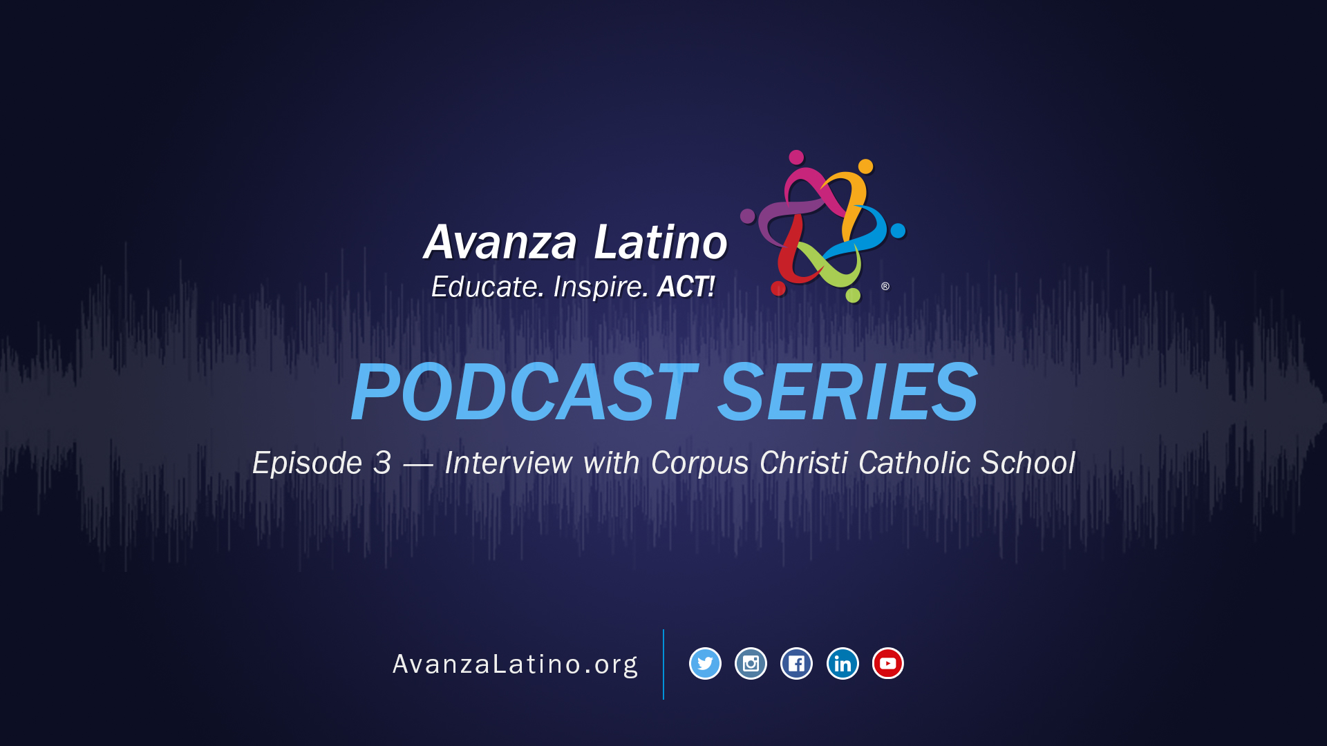 Avanza Latino Podcast: Interview with Corpus Christi Catholic School Principal and Teachers