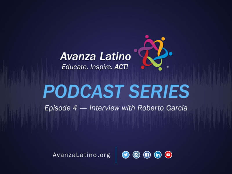 Avanza Latino Podcast: Interview with Roberto Garcia