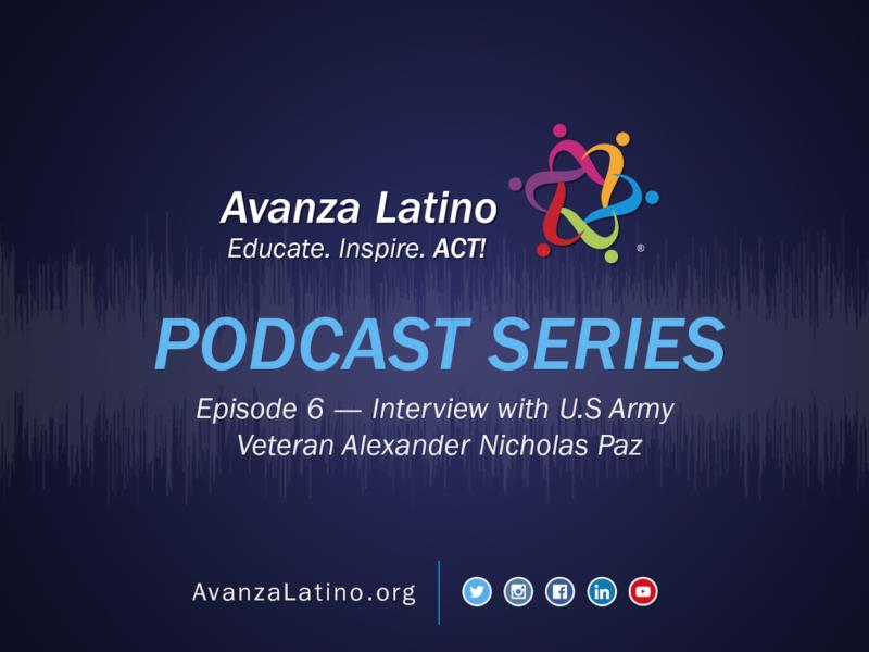 Avanza Latino Podcast: Interview with U.S Army Veteran Alexander Nicholas Paz